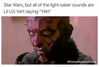 "Star Wars, Yah, and Star: Star Wars, but all of the light saber sounds are  Lil Uzi Vert saying ""YAH""  @therenaissancemane @therenaissancemane LMAOOO"