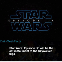 Chewbacca, Finn, and Memes: STAR  WARS  DailyGeekFacts  'Star Wars: Episode IX' will be the  last installment to the Skywalker  saga. I think this is a good thing. Your thoughts? _ lukeskywalker hansolo princessleia chewbacca obiwankenobi r2d2 c3po rey finn fn2187 poedameron kyloren starwars starwarsfacts dailygeekfacts