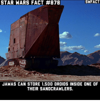 Which Star Wars vehicle would you want to drive the most?: STAR WARS FACT #878  SWFACT  JAWAS CAN STORE 1,500 DROIDS INSIDE ONE OF  THEIR SANDCRAWLERS. Which Star Wars vehicle would you want to drive the most?