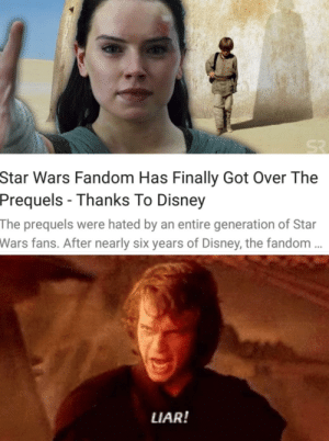 YOU WILL NOT TAKE HER FROM ME: Star Wars Fandom Has Finally Got Over The  Prequels - Thanks To Disney  The prequels were hated by an entire generation of Star  Wars  fans. After nearly six years of Disney, the fandom  LIAR! YOU WILL NOT TAKE HER FROM ME
