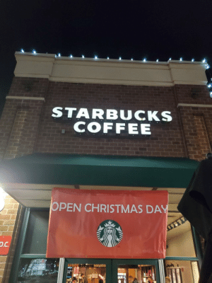 How to tell if you're a bad company to work for: STARBUCKS  COFFEE  OPEN CHRISTMAS DAY  D.C. How to tell if you're a bad company to work for