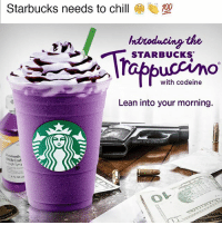 Thirst trap 😩💦: Starbucks needs to chill  100  htuoducing the  STARBUCKS  uccino  with codeine  Lean into your morning.  adam the.creator  rometh  ith Cod  syru Thirst trap 😩💦