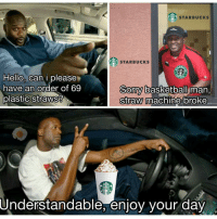 @sonny5ideup it really be like that sometime 😒: STARBUCKS  STARBUCKS  RB  Hello, can i please  have an order of 69  plastic strawsi  Somy basketbal  Sonry oasketbali man,  Straw machine broke  Understandable, enjoy your day @sonny5ideup it really be like that sometime 😒