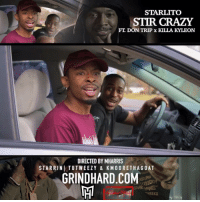 "Crazy, Memes, and 🤖: STARLITO  STIR CRAZY  FT DON TRIP x KILLA KYLEON  DIRECTED BY MHARRIS  STARRINI TUTWEEZY & KMOORETHAGOAT  GRINDHARD.COM  ING  YBOD  MEEKS Go check out @kmoorethegoat @oatmealpaul And I in "" Stir crazy"" by @starlitogrindhard @mrdontrip @killakyleon shot by @openhousemedia now on grindhard.com !"