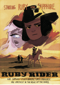 limka-chan:ahhaso cool episode with RUBY RIDERillustration of old   western poster: STARRING RUB ARO WHIRE  AND  RUBY RIDER  RUBY SAPPHIRE STEVEN UNIVERSEGREG UNIVERSE  AND AMETHYST IN THE ROLE OF THE HORSE limka-chan:ahhaso cool episode with RUBY RIDERillustration of old   western poster