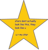 Star, Stars, and They: stars dont actually  look like this, they  look like u  ur my star <3