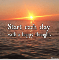 Memes, Happy, and Happiness: Start each day  with a happy thought.  Billy Cox.com Billy Cox Motivation