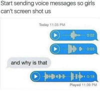 Dating, Girls, and Memes: Start sending voice messages so girls  can't screen shot us  Today 11:35 PM  .. 0:02  0:03  and why is that  0:18  Played 11:39 PM The new dating metagame via /r/memes https://ift.tt/2N9H3f6