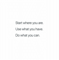 Memes, 🤖, and Push: Start where you are.  Use what you have.  Do what you can. 👆🏽And then try to push yourself just a little bit more. ...Whoever this is for