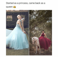 Started as a princess, came back as a  queen yas i love this so much