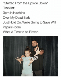 "Diss, Friends, and Time: ""Started From the Upside Down""  Tracklist:  3pm in Hawkins  Over My Dead Barb  Just Hold On, We're Going to Save Will  Papa's Room  What A Time to be Eleven Prod. by Mike Wheeler Made It. Extras: Views From the Lab No New Friends (Max Diss) 11 Bands Bitchin'"