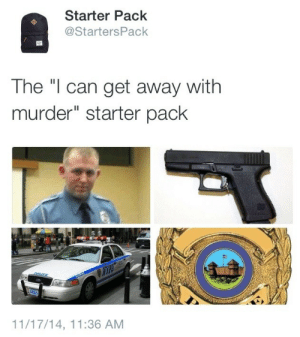 "Tumblr, Blog, and Fuck: Starter Pack  @StartersPack  The ""I can get away with  murder"" starter pack  11/17/14, 11:36 AM thegoodvybe:FUCK"