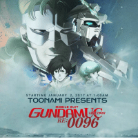 Eventually we're going to run out of Gundam: Iron Blooded Orphans episodes, but don't you worry. Toonami is proud to announce the newest show joining the line-up: Mobile Suit Gundam Unicorn! Premiering January 7th at 1 AM!: STARTING JANUARY 2, 2017 AT 1:00 A M  TOONAMI PRESENTS  MOBILE SUIT  UNICORN  RE: Eventually we're going to run out of Gundam: Iron Blooded Orphans episodes, but don't you worry. Toonami is proud to announce the newest show joining the line-up: Mobile Suit Gundam Unicorn! Premiering January 7th at 1 AM!