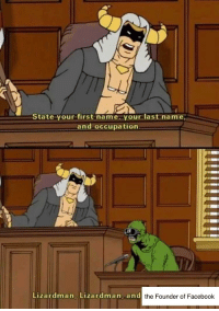 Facebook, Mark Zuckerberg, and Senate: State your first name, your last name,  and occupation  Lizardman, Lizardman, and  the Founder of Facebook U.S senate interrogates Mark Zuckerberg(2018)