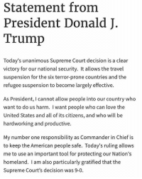 America, Facebook, and Instagram: Statement from  President Donald J.  Trump  Today's unanimous Supreme Court decision is a clear  victory for our national security. It allows the travel  suspension for the six terror-prone countries and the  refugee suspension to become largely effective.  As President, I cannot allow people into our country who  want to do us harm. I want people who can love the  United States and all of its citizens, and who will be  hardworking and productive.  My number one responsibility as Commander in Chief is  to keep the American people safe. Today's ruling allows  me to use an important tool for protecting our Nation's  homeland. I am also particularly gratified that the  Supreme Court's decision was 9-0 TRAVEL BAN IS IN EFFECT! WIN FOR AMERICA! America always comes first 🇺🇸 travelban trumpmemes liberals libbys democraps liberallogic liberal maga conservative constitution presidenttrump resist thetypicalliberal typicalliberal merica america stupiddemocrats donaldtrump trump2016 patriot trump yeeyee presidentdonaldtrump draintheswamp makeamericagreatagain trumptrain triggered CHECK OUT MY WEBSITE AND STORE!🌐 thetypicalliberal.net-store 🥇Join our closed group on Facebook. For top fans only: Right Wing Savages🥇 Add me on Snapchat and get to know me. Don't be a stranger: thetypicallibby Partners: @theunapologeticpatriot 🇺🇸 @too_savage_for_democrats 🐍 @thelastgreatstand 🇺🇸 @always.right 🐘 @keepamerica.usa ☠️ @republicangirlapparel 🎀 @drunkenrepublican 🍺 TURN ON POST NOTIFICATIONS! Make sure to check out our joint Facebook - Right Wing Savages Joint Instagram - @rightwingsavages