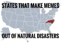 How NC is coping with hurricane Florence: STATES THAT MAKE MEMES  OUT OF NATURAL DISASTERS How NC is coping with hurricane Florence