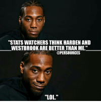 """Kawhi Leonard is the absolute man and if y'all actually watched the games, you'd see that. I'm open for debate though, we're not talking more valuable: Talking who is better. Kawhi or Harden-Goatbrook. Keep in mind: Defense matters. NBA NBAMemes Spurs KawhiLeonard SpursNation SanAntonio: """"STATS WATCHERS THINK HARDEN AND  WESTBROOK ARE BETTER THAN ME.""""  @PER SOURCES  """"LOL. Kawhi Leonard is the absolute man and if y'all actually watched the games, you'd see that. I'm open for debate though, we're not talking more valuable: Talking who is better. Kawhi or Harden-Goatbrook. Keep in mind: Defense matters. NBA NBAMemes Spurs KawhiLeonard SpursNation SanAntonio"""