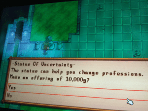 Help, What Does, and Change: Statue Of Uncertainty-  The statue can help you  Make an offering of 10,000g?  change professions.  Yes  No What does he do?