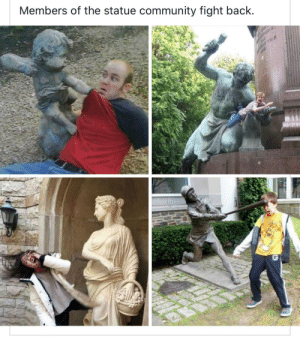 Statues fighting back: Statues fighting back