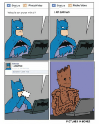 We can only imagine what Groot's FB status would be. 😄 via picturesinboxes.com: Status  E Photo/Video  What's on your mind?  Batman  I AM BATMAN  2 Comment  GROOT LIKES THIS  Status  Photo/Video  I AM BATMAN  PICTURES IN BOXES We can only imagine what Groot's FB status would be. 😄 via picturesinboxes.com