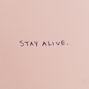 Stay Alive: STAY ALIVE