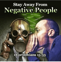 Stay Away From  Negative People  DECEPTION  LIES  CORRUPTION  MISLED  TOXIC  1 Corinthians 15:33 Even the wordd of Jesus warns us to stay away from negative people