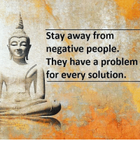 Memes, 🤖, and Consciousness: Stay away from  negative people.  They have a problem  for every solution. Stay away from negative people. They have a problem for every solution. 4biddenknowledge Check out my friends @truth_society @standup911@dilute_the_power @_conscious_community_