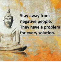 Stay away from  negative people.  They have a problem  for every solution. Repost @4biddenknowledge ・・・ Stay away from negative people. They have a problem for every solution. 4biddenknowledge