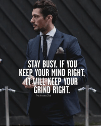 Tag someone 🔥 thesuccessclub: STAY BUSY. IF YOU  KEEP YOUR MIND RIGHT  IT WILE KEEP YOUR  GRIND RIGHT  The Success Club Tag someone 🔥 thesuccessclub