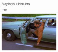 Crazy, Funny, and Personal: Stay in your lane, bro.  me:  Fuckjerry I'm crazy. Follow my personal account @jewhead