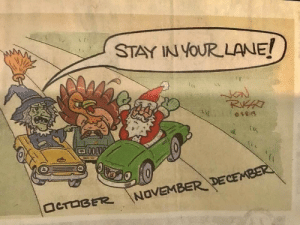 Some holiday truth: STAY IN YOUR LANE!  RAT  NC  Si 850  0000  田  NOVEMBER DECEMBER  OCTOBER Some holiday truth