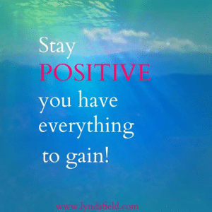 Life, Memes, and 🤖: Stay  POSITIVE  you have  everything  to gain!  www.lyndafield.com Lynda Field Life Coach