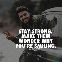 Adele, JLo, and Memes: STAY STRONG.  MAKE THEM  WONDER WHY  YOU'RE SMILING.  @SUCCESSES Tag someone 😃👇 - 👉 Follow : @spencertsilva - Successes - - ➖➖➖➖➖➖➖➖➖➖➖➖➖ @leomessi @kimkardashian @jlo @adele @ddlovato @katyperry @danbilzerian @kevinhart4real @thenotoriousmma @justintimberlake @taylorswift @beyonce @davidbeckham @selenagomez @therock @thegoodquote @instagram @champagnepapi @cristiano