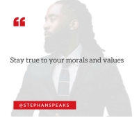 Memes, True, and 🤖: Stay true to your morals and values  STEPH ANS PEAKS