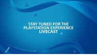 Dank, PlayStation, and Tuneful: STAY TUNED FOR THE  PLAYSTATION EXPERIENCE  LIVECAST PlayStation® Experience 2016 | Day 2 live from the Anaheim Convention Center in Anaheim, CA, USA