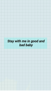Bad, Good, and Baby: Stay with me in good and  bad baby