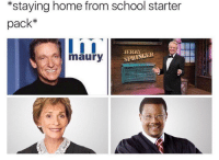 Memes, 🤖, and Starter: *staying home from school starter  pack*  JERRY  SPRING  maury This is too accurate 🤣😅 WSHH