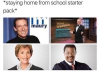 Maury, Memes, and School: *staying home from school starter  pack*  SPRINGER  maury One has to go!