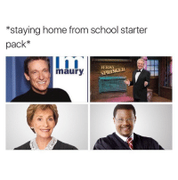 Starter Pack, Springer, and Starter: staying home from school starter  pack*  SPRINGER  maury when i was 9 lmao