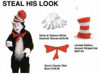 Gucci, Armani, and Classical: STEAL HIS LOOK  Dolce & Gabana White  Kashmir Gloves $239.99  Gucci Classic Red  Bow $109.99  Limited Edition  Armani Striped Hat  $897.69
