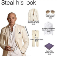 i just realised my last 3 posts are lazytown: Steal his look  Giorgio Armani  Gold Aviators  $305  Brunello Cucinelli  Men's Cream Blazer  $305  Burberry Cambridge  Slim Fit Button Down  $305  Gucci  Custom Tailored Slacks  $305  Italian Silk  Pocket Square  $305 i just realised my last 3 posts are lazytown