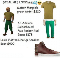 Louis Vuitton, Jeans, and Adriano Goldschmied: STEAL HIS LOOK!  Maison Margiela  green tshirt $220  AG Adriano  Goldschmied  Five-Pocket Sud  Jeans $178  Louis Vuitton Line Up Sneaker  Boot 900