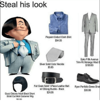 Gucci, Memes, and Avenue: Steal his look  Pinpoint Oxford Cloth Shirt  $54.95  Saks Fifth Avenue  Trim Fit Melange Wool S  Silver Solid Color Necktie  $199.99  S5.95  Full Grain Solid 1-Piece Leather Belt  Ryan Portfolio Dress Shoe  Oblong Buckle Black  $39.99  $24.95  Gucci Deluxe Adult Black Short  Strait Cut Bob Costume Wig Usual @memedip content but I'm a risky mofoe