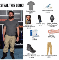 "Need this look asap finna get laid 💦💦💦: STEAL THIS LOOK!  Anabolic Steroids  Givenchy T Shirt  $2500  $599  Entertainment  @GUCCI. GAMEBOY  tertalp  Beard  AMEN  Axe Body Spray  blot Big Bang  ""Unico Perpetual""  Just For Men TMA  $2.99  tainl  Real Black"" Beard Dye  $56,080  $12.99  Cocaine  $200/3. 5gs  Viagra  $169.99  Entertain  Tall Men Shoes  3.2"" Hidden Platforms Boot Faith Connexion Cargo Pants  $792  $129.99 Need this look asap finna get laid 💦💦💦"