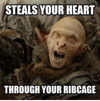 My advice to all you orc-haters is, if an orc wants to steal your heart, make sure you kill him before he can.: STEALS YOUR HEART  THROUGH YOUR RIBCAGE My advice to all you orc-haters is, if an orc wants to steal your heart, make sure you kill him before he can.