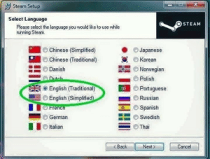 "Spanish, Steam, and Chinese: Steam Setup  Select Language  STEAM  Please select the language you would like to use while  tunning Steam.  Chinese (Simplified)  . Chinese (Traditional)  Japanese  Korean  Nonwegian  :0) Danish  ー Polish  D Portuguese  Russian  ⑨ English (Traditional)  (D English (Simplified  French  - "" ' . Spanish  - German  Swedish  Thai  ■ ■C) Italian  Back  Next  Cancel Dont hate the messenger"