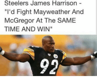 "Mayweather, Steelers, and Time: Steelers James Harrison  ""I'd Fight Mayweather And  McGregor At The SAME  TIME AND WIN"" https://t.co/PlDkglMmlU"