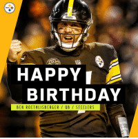 Steelers  Steelers  HAPPY  BIRTHDAY  BEN ROETHLISBERGER / OB/ STEELERS Join us in wishing Big Ben a HAPPY 36th birthday! 🎂🎈🎉 https://t.co/Ng796kAtb6