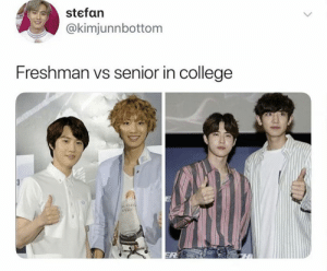 College, Memes, and Exo: stefan  @kimjunnbottom  Freshman vs senior in college  E  ER EXO memes