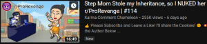 Cookies, Chameleon, and Karma: Step Mom Stole my Inheritance, so I NUKED her  r/ProRevenge #114  Karma Comment Chameleon 255K views 6 days ago  r/ProRevenge  Please Subscribe and Leave a Like! I'll share the Cookies!  the Author Below ...  16:49  New oppa gagam style
